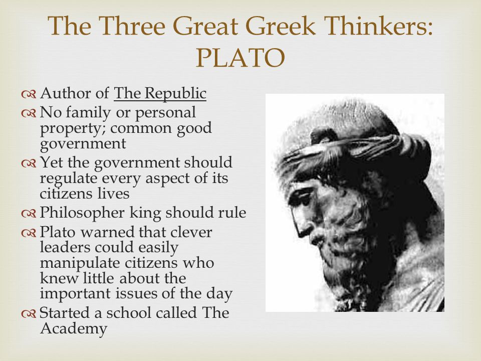 The Three Great Greek Thinkers: PLATO