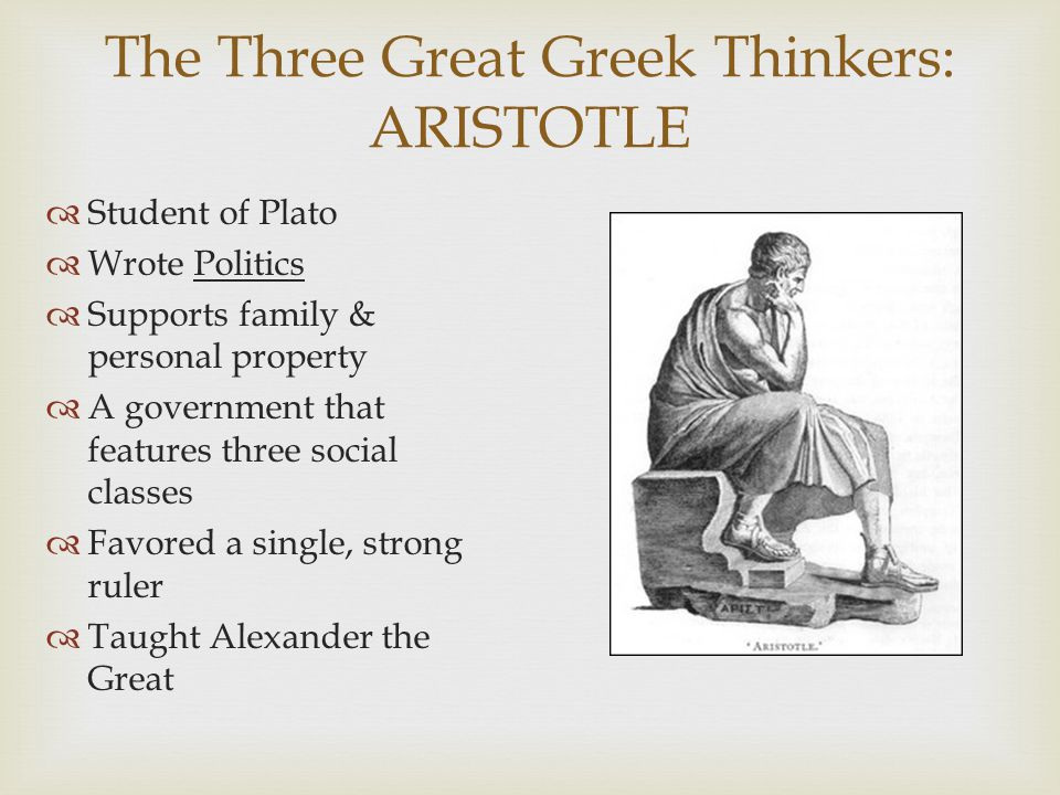 The Three Great Greek Thinkers: ARISTOTLE