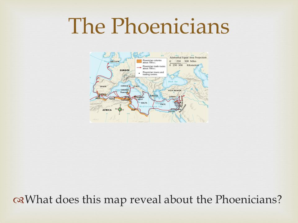 The Phoenicians What does this map reveal about the Phoenicians