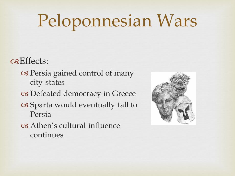 Peloponnesian Wars Effects: Persia gained control of many city-states