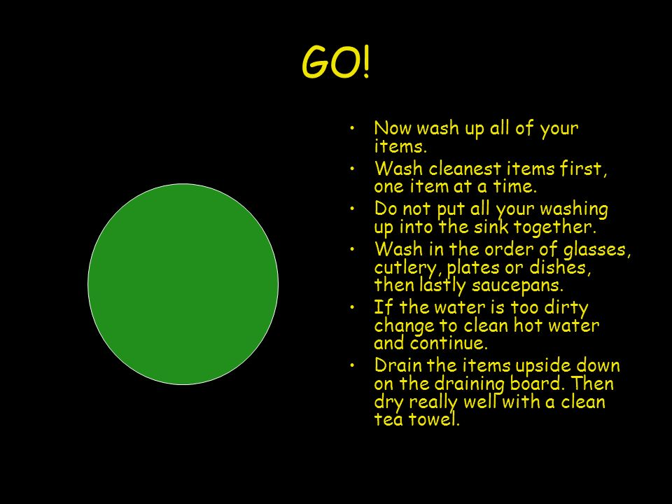 GO! Now wash up all of your items.