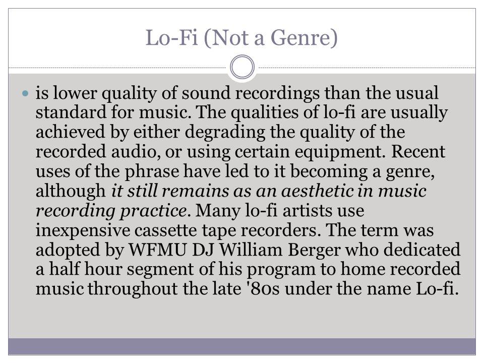 Lo-Fi (Not a Genre)