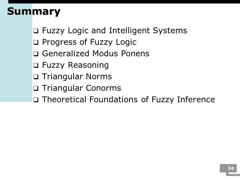 Summary Fuzzy Logic and Intelligent Systems Progress of Fuzzy Logic