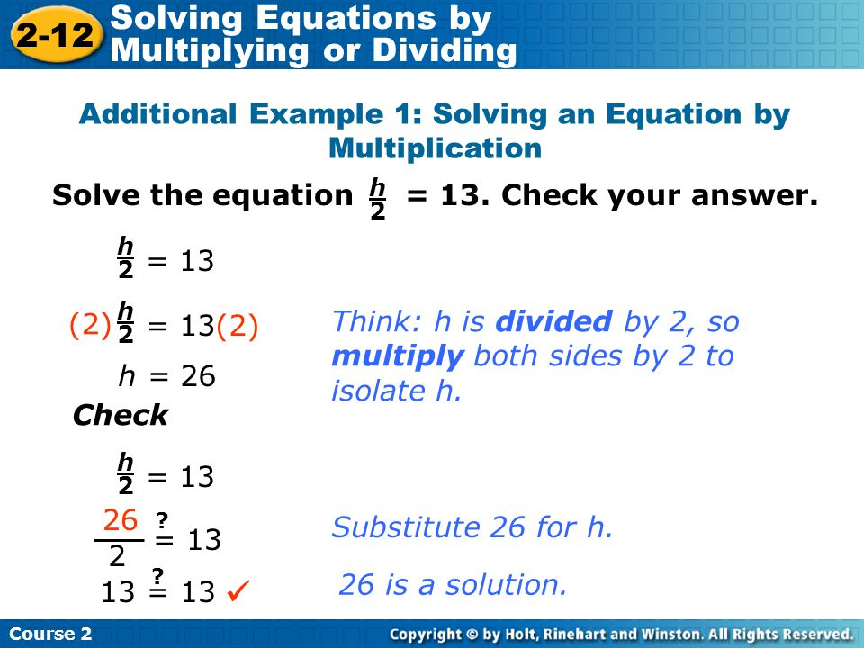 Additional Example 1: Solving an Equation by Multiplication