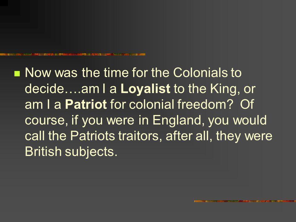 Now was the time for the Colonials to decide…