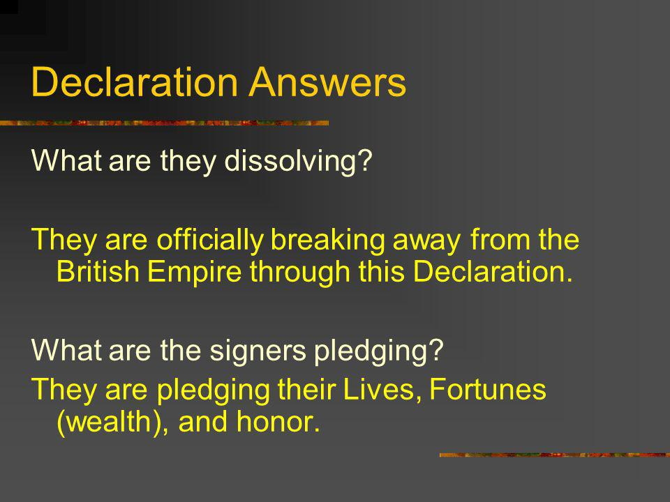 Declaration Answers What are they dissolving