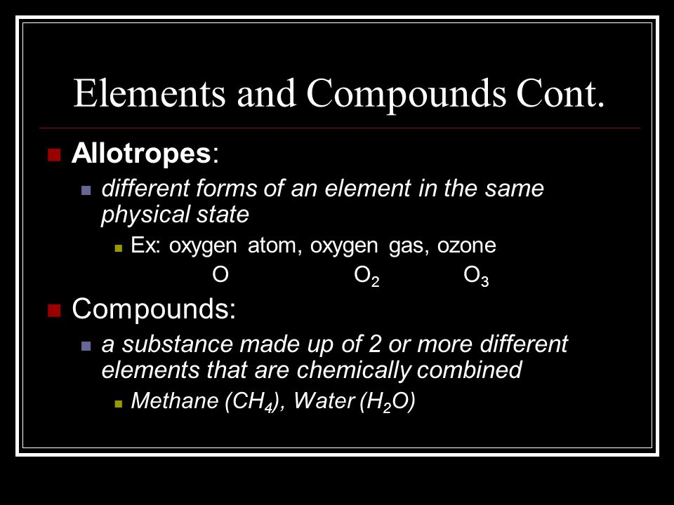 Elements and Compounds Cont.