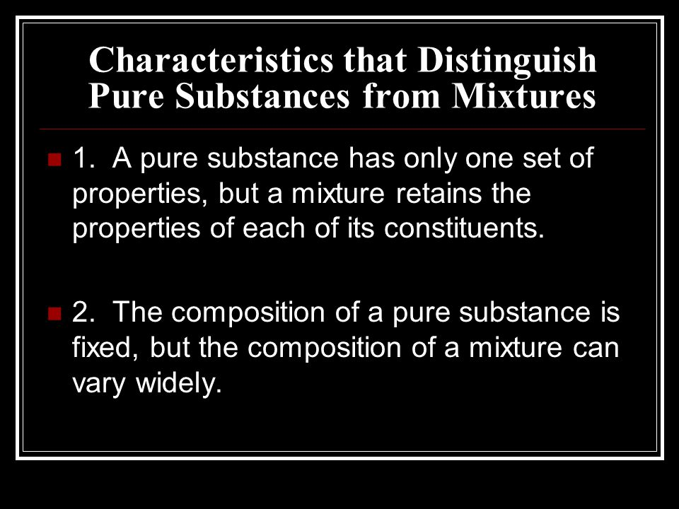 Characteristics that Distinguish Pure Substances from Mixtures