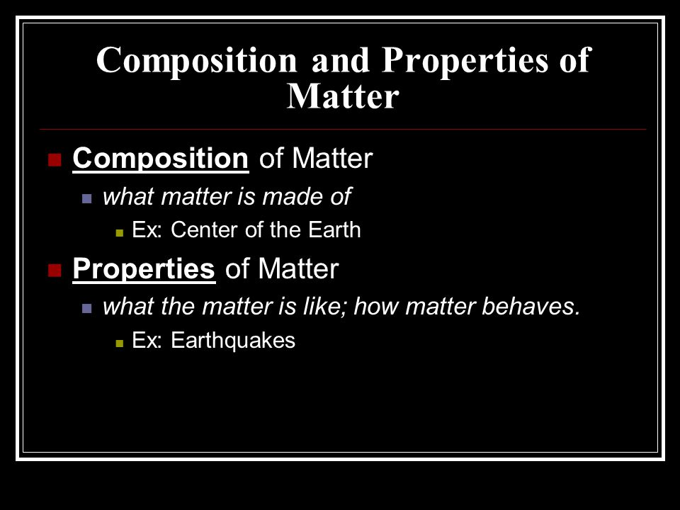 Composition and Properties of Matter