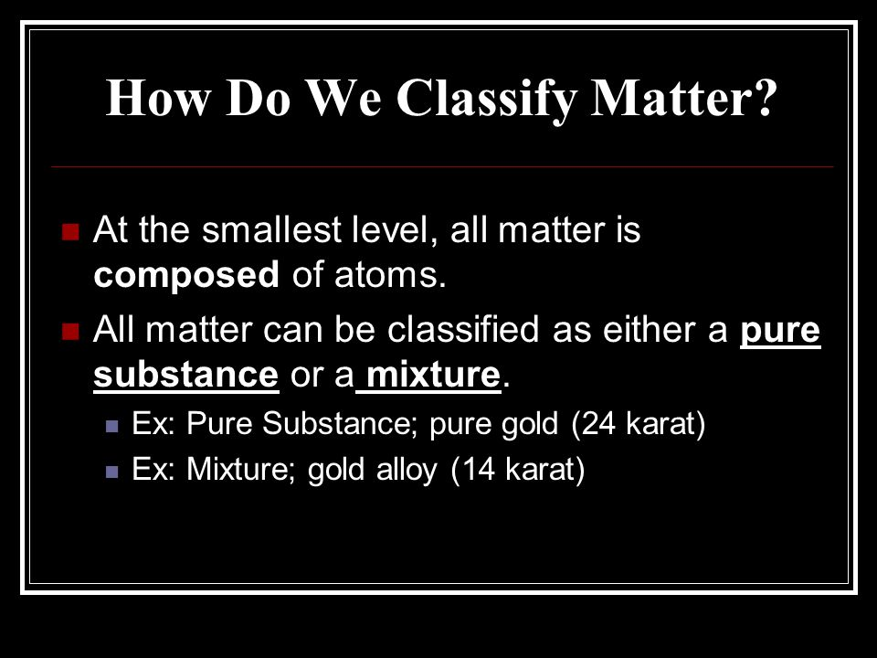 How Do We Classify Matter