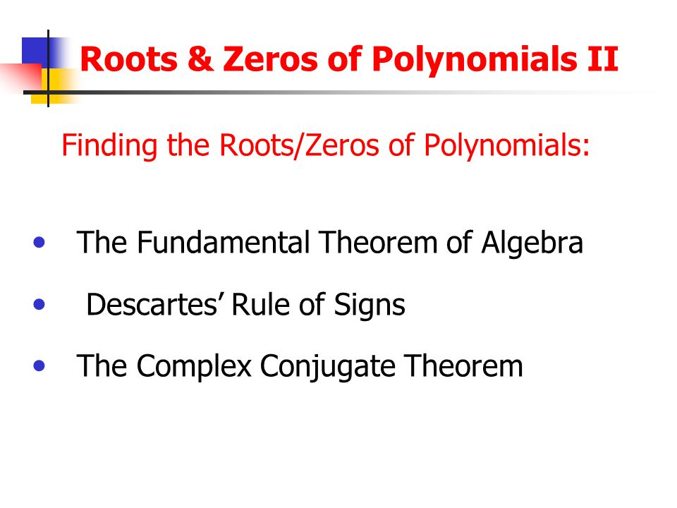 Roots & Zeros of Polynomials II
