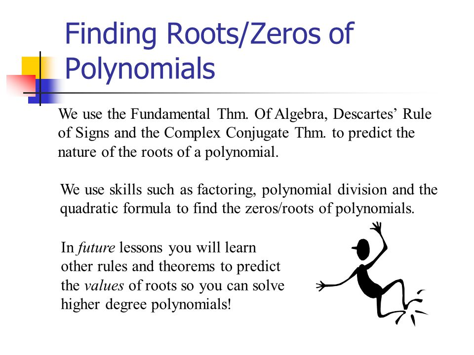 Finding Roots/Zeros of Polynomials