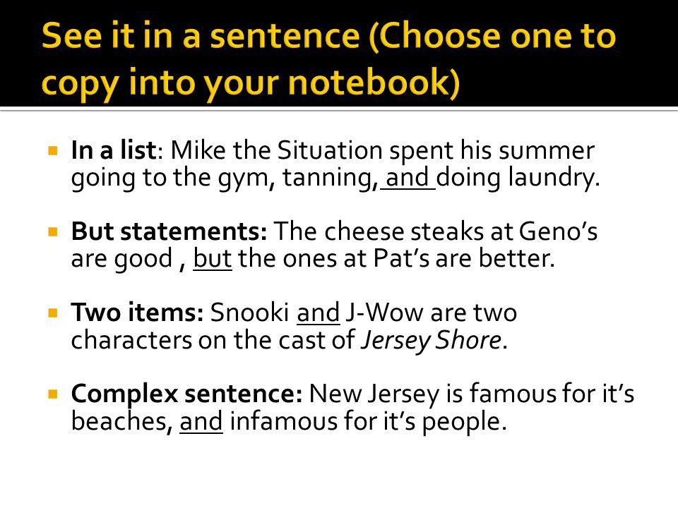 See it in a sentence (Choose one to copy into your notebook)