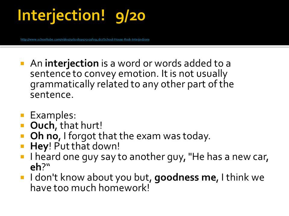 Interjection. 9/20 http://www. schooltube