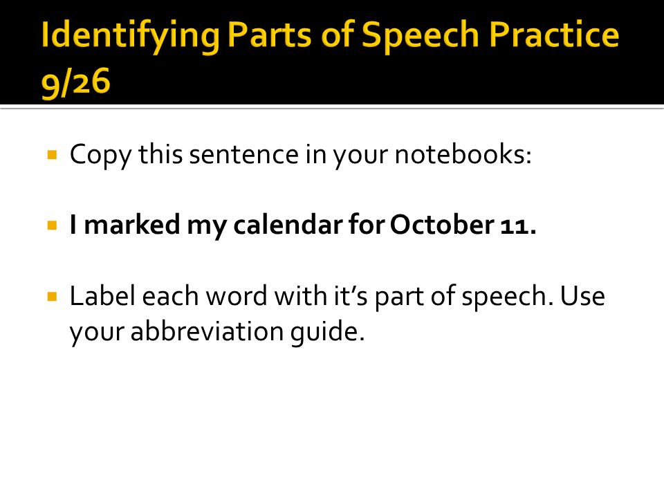 Identifying Parts of Speech Practice 9/26