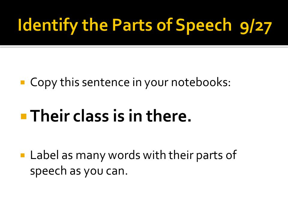Identify the Parts of Speech 9/27