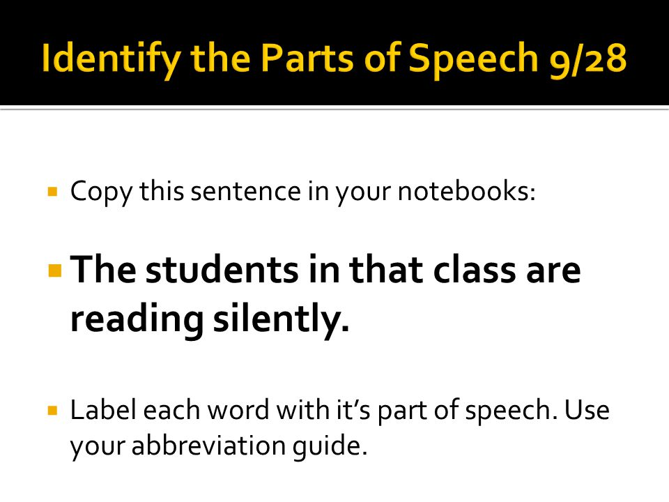 Identify the Parts of Speech 9/28