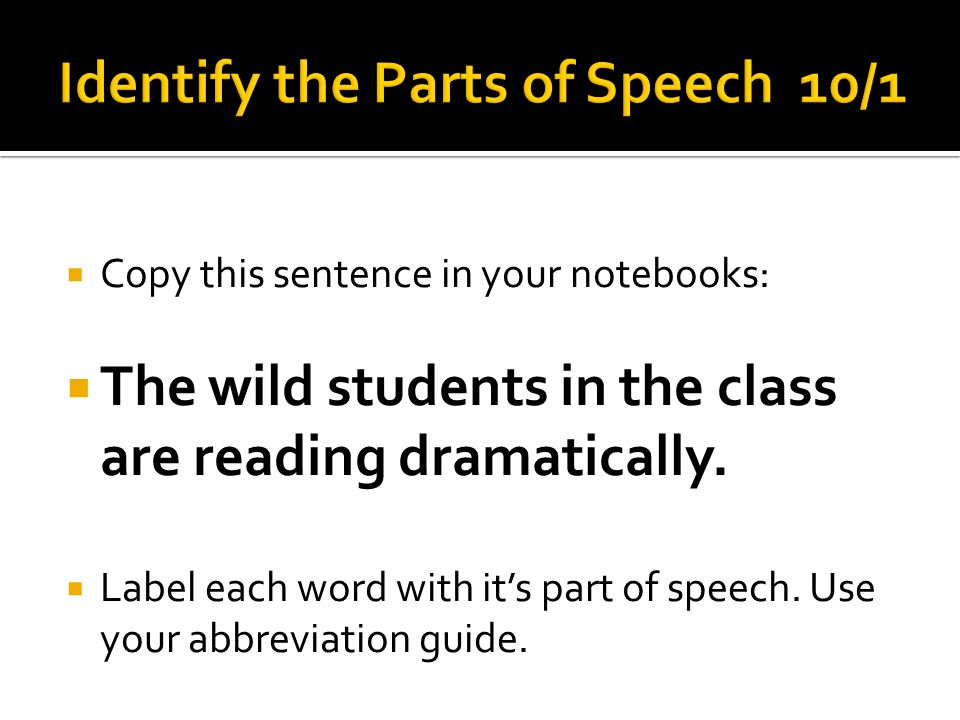 Identify the Parts of Speech 10/1