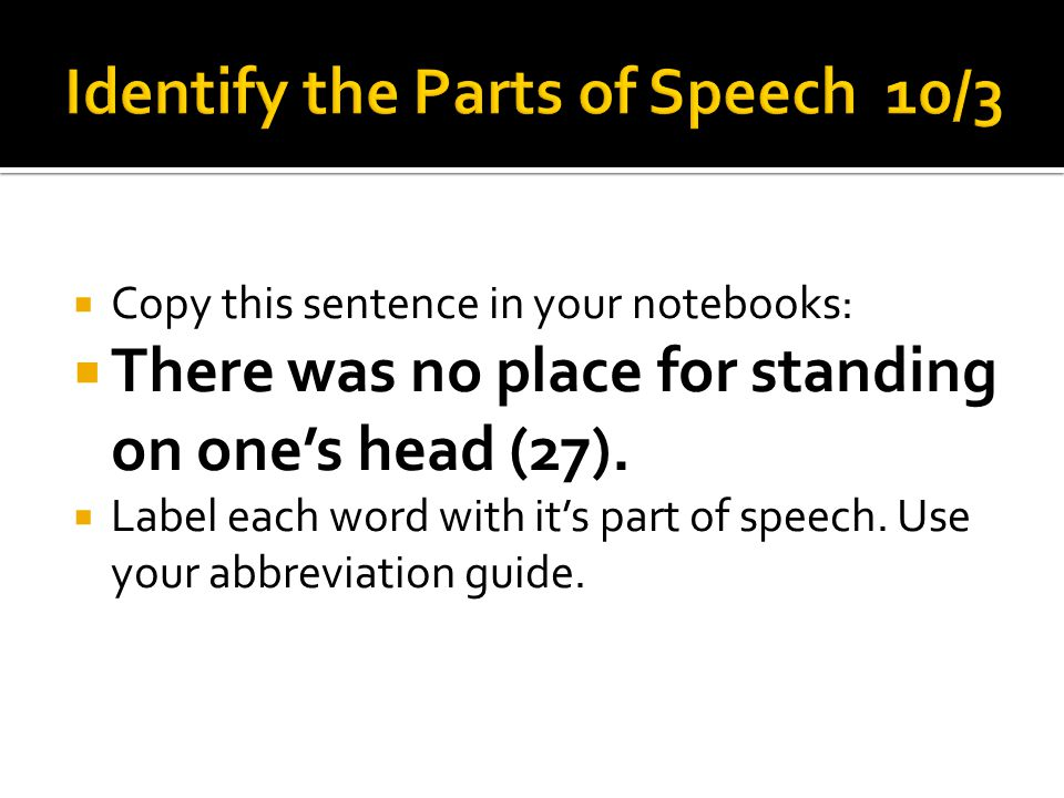 Identify the Parts of Speech 10/3