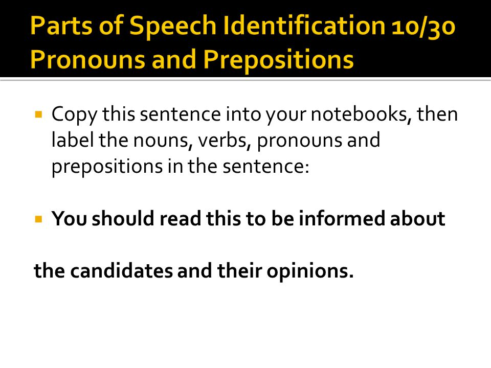 Parts of Speech Identification 10/30 Pronouns and Prepositions