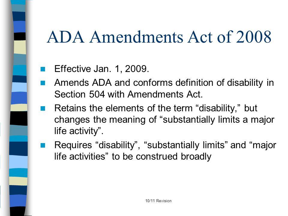 ADA Amendments Act of 2008 Effective Jan. 1, 2009.