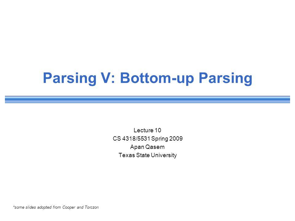 Parsing V: Bottom-up Parsing