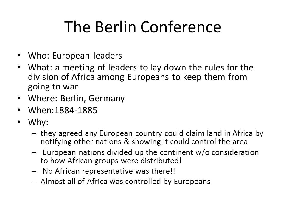 The Berlin Conference Who: European leaders