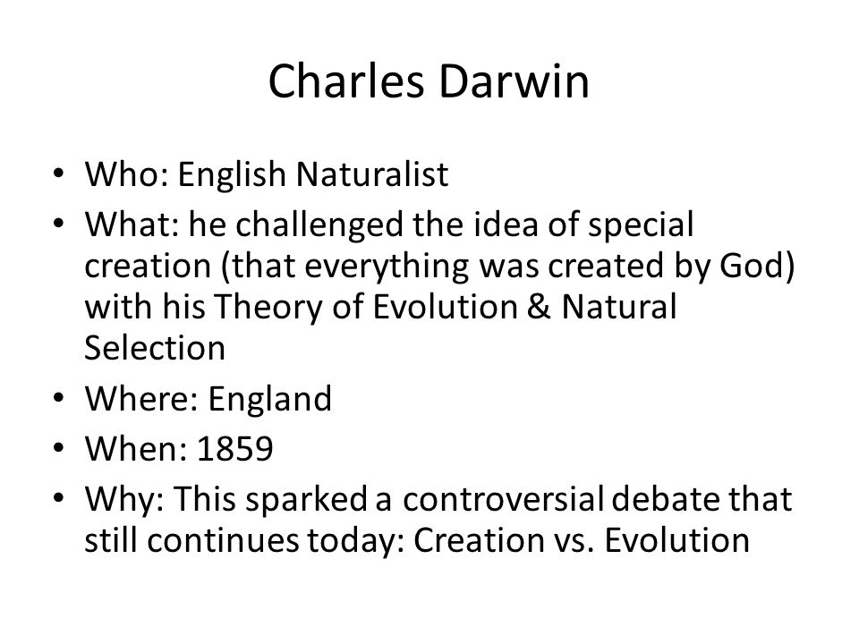 Charles Darwin Who: English Naturalist
