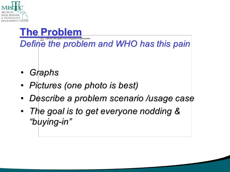 The Problem Define the problem and WHO has this pain