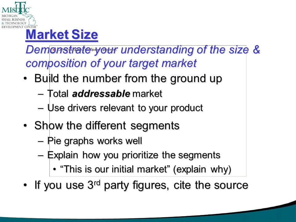 Market Size Demonstrate your understanding of the size & composition of your target market