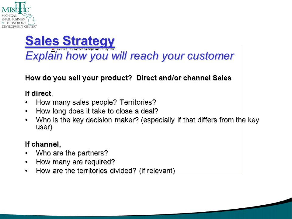 Sales Strategy Explain how you will reach your customer