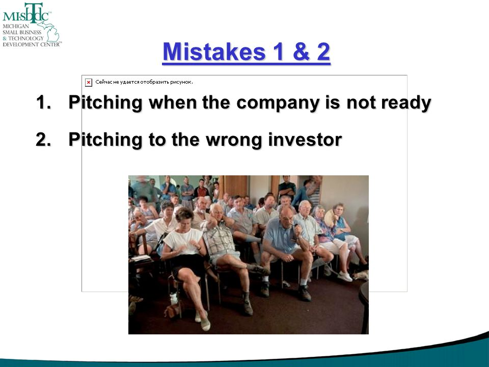 Mistakes 1 & 2 Pitching when the company is not ready