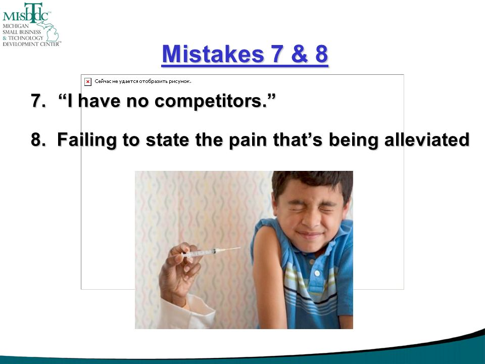 Mistakes 7 & 8 I have no competitors.