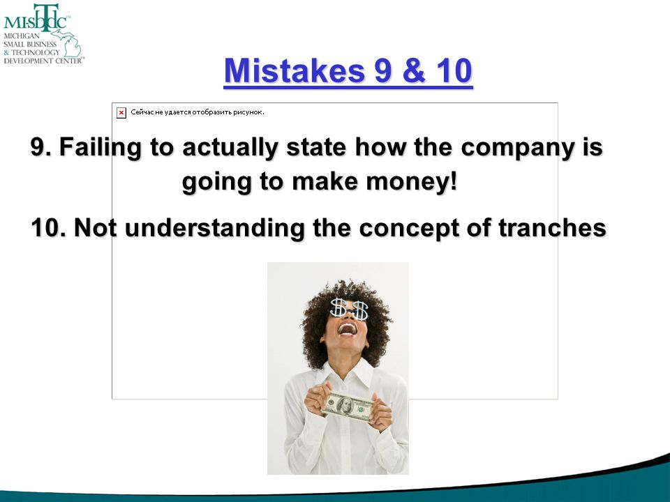 Mistakes 9 & 10 9. Failing to actually state how the company is