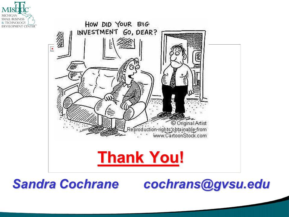 Thank You! Sandra Cochrane cochrans@gvsu.edu