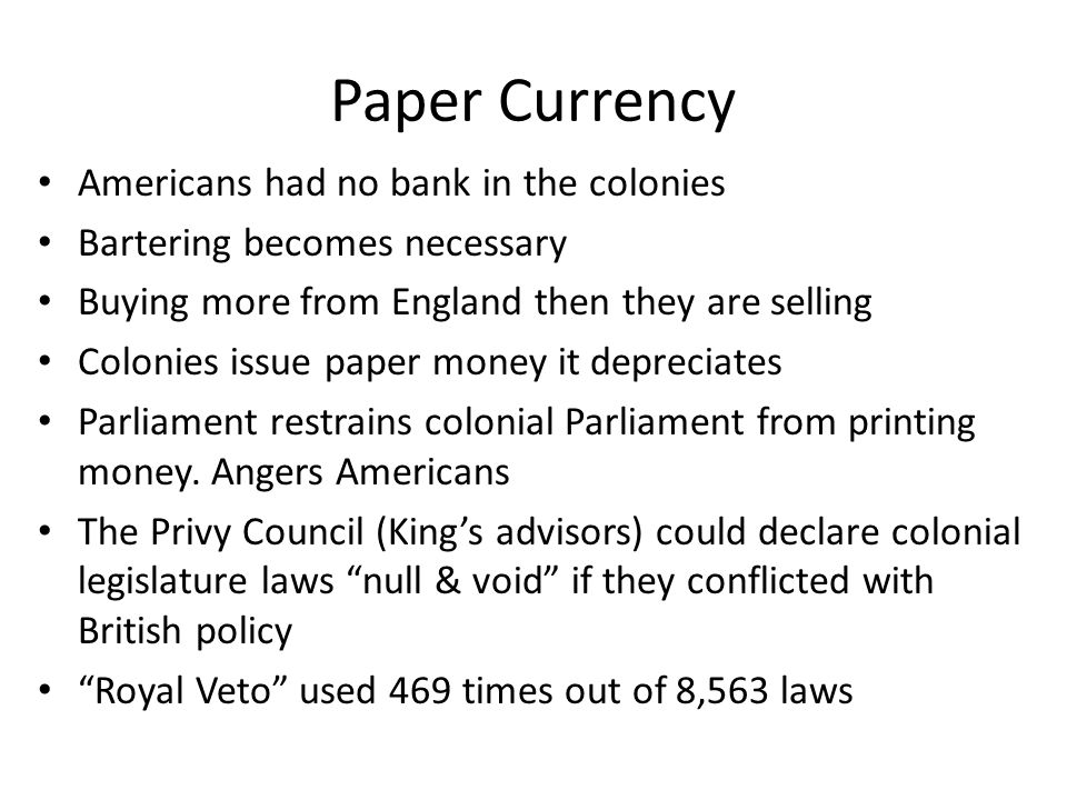 Paper Currency Americans had no bank in the colonies