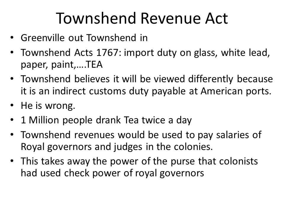Townshend Revenue Act Greenville out Townshend in