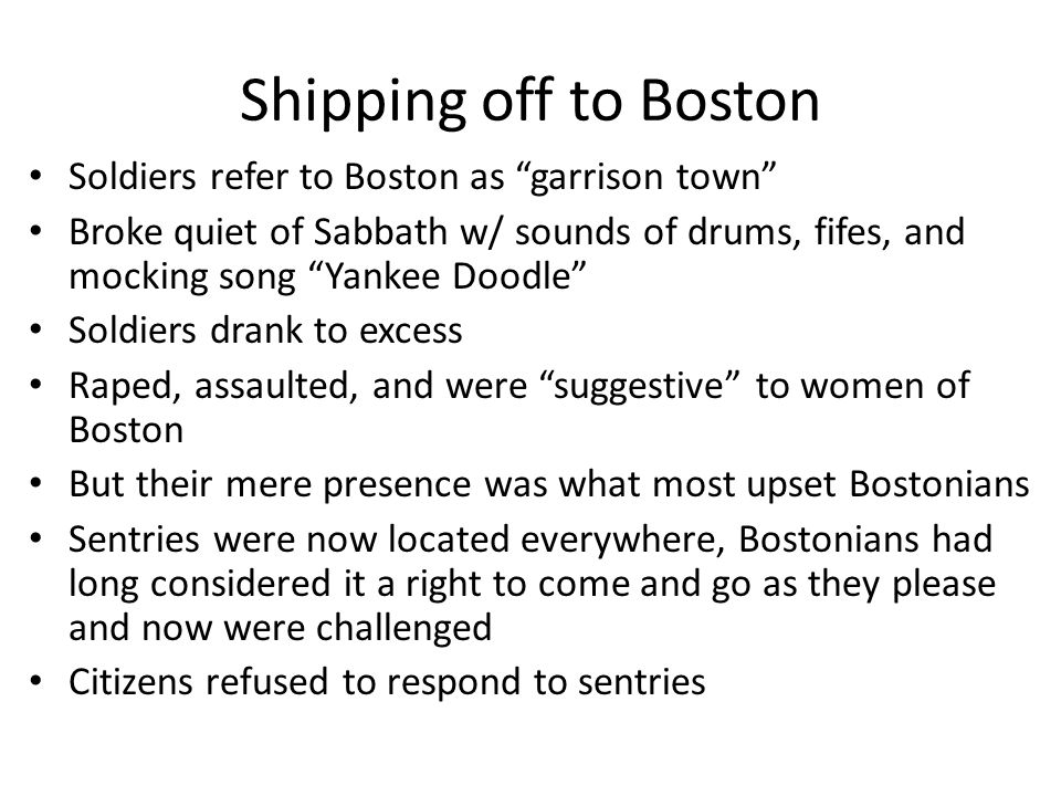 Shipping off to Boston Soldiers refer to Boston as garrison town