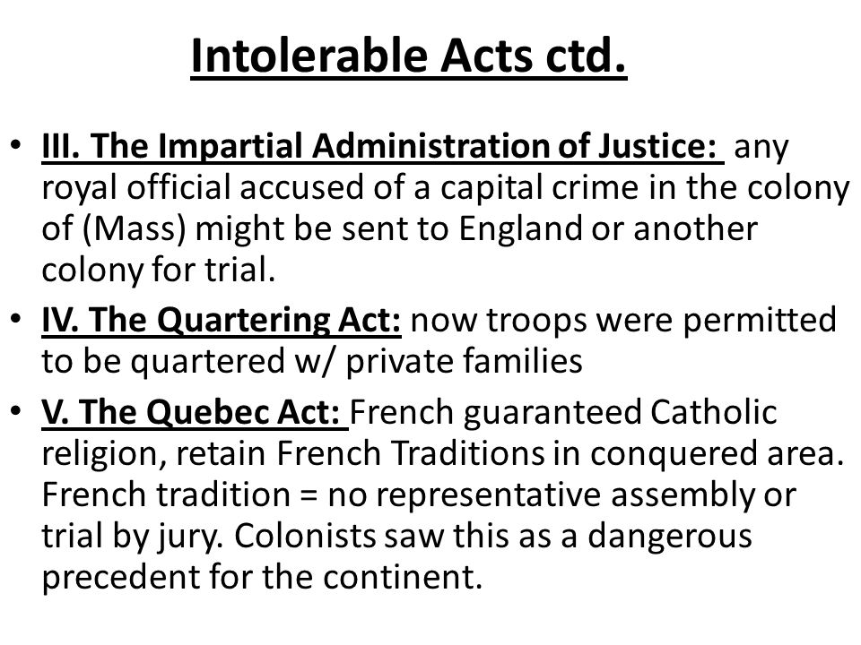 Intolerable Acts ctd.