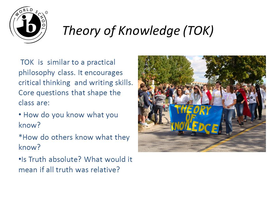 Theory of Knowledge (TOK)