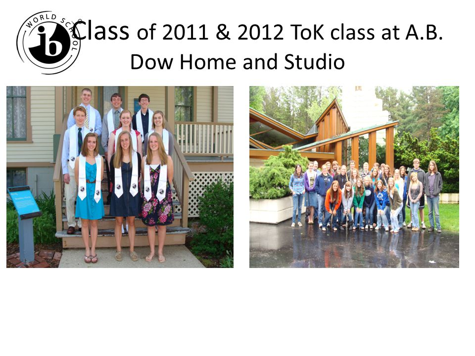 Class of 2011 & 2012 ToK class at A.B. Dow Home and Studio