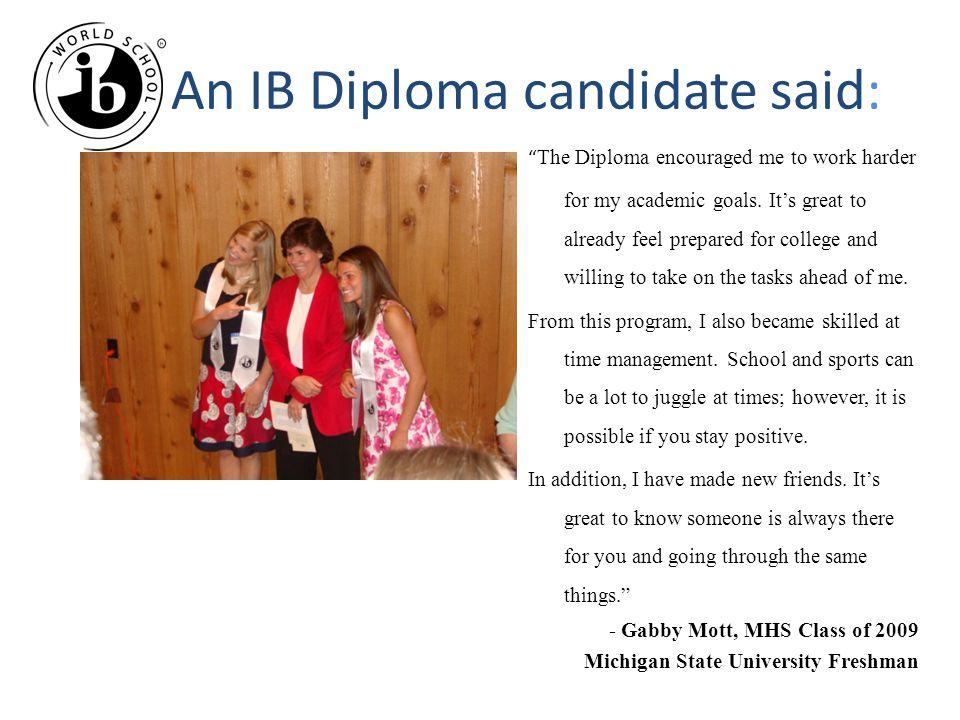 An IB Diploma candidate said: