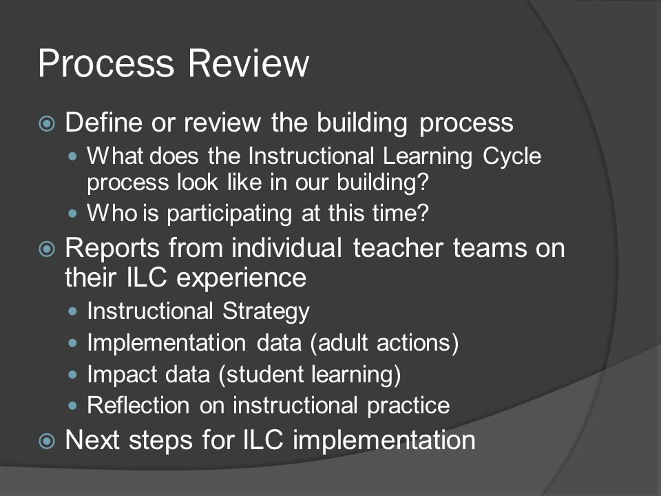 Process Review Define or review the building process