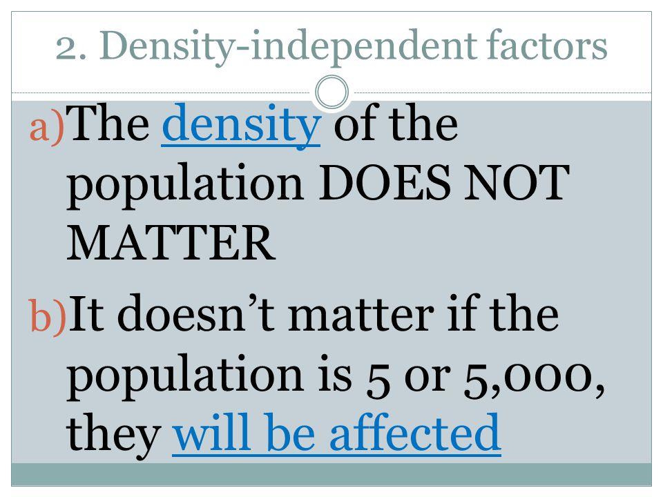 2. Density-independent factors