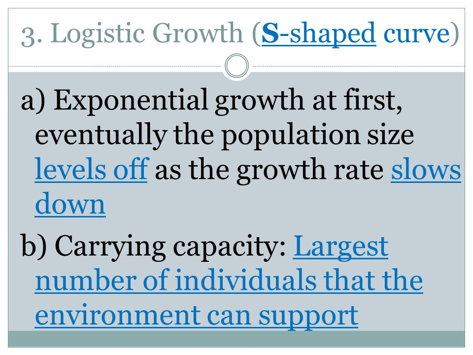 3. Logistic Growth (S-shaped curve)