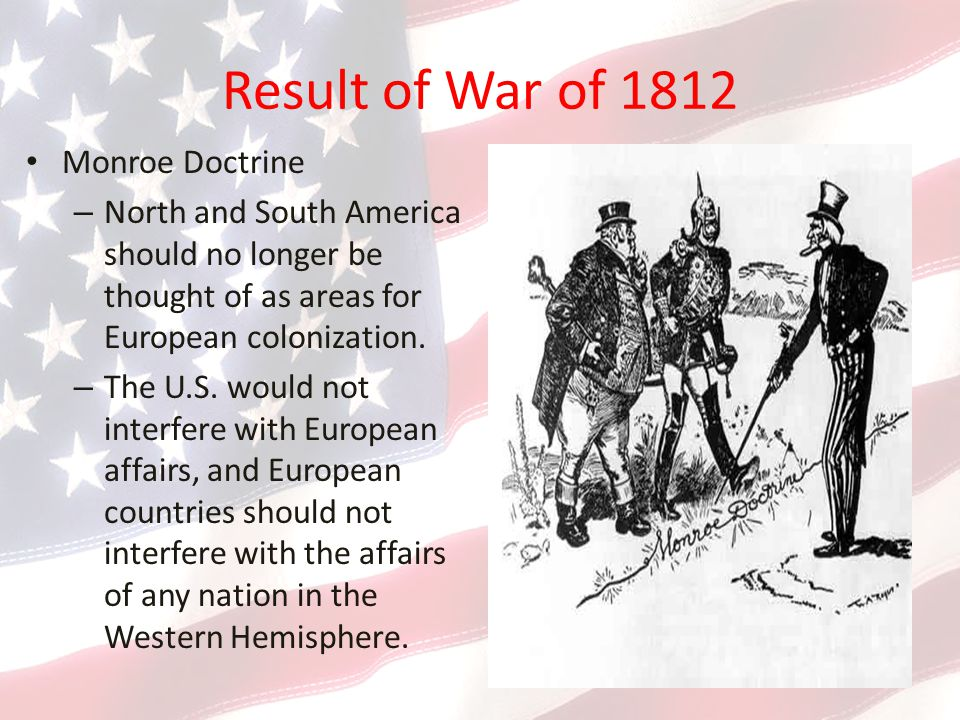 Result of War of 1812 Monroe Doctrine