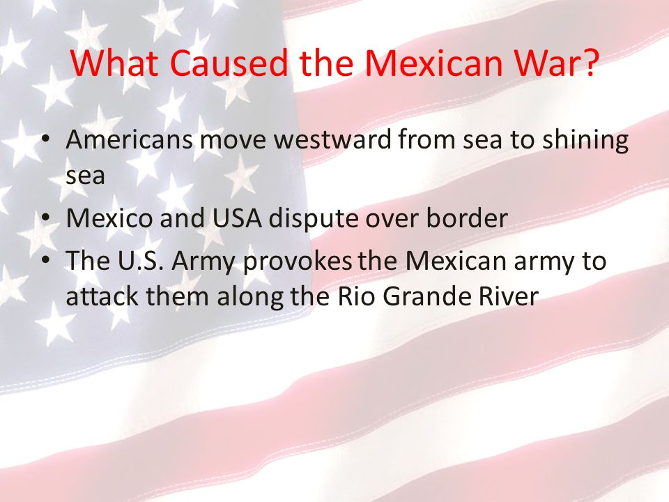 What Caused the Mexican War