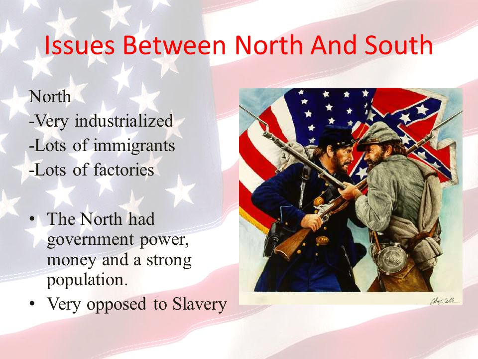 Issues Between North And South