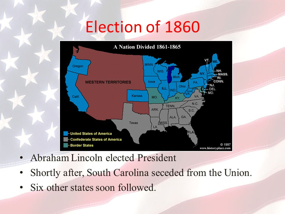 Election of 1860 Abraham Lincoln elected President