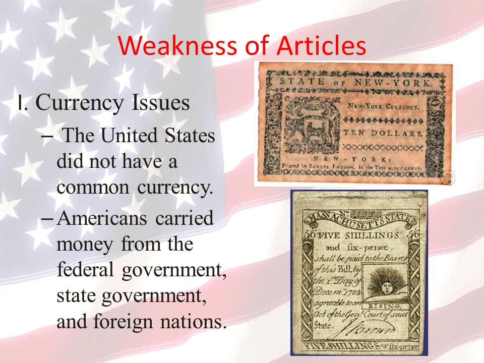 Weakness of Articles I. Currency Issues